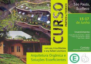 Curso de Arquitetura Orgânica e Soluções Ecoeficientes Professores: Arq. Irina Biletska e Arq. Rafael Loschiavo