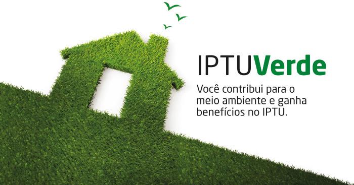 com o escrito iptu verde, voce contribui para o meio ambiente e garante descontos no IPTU